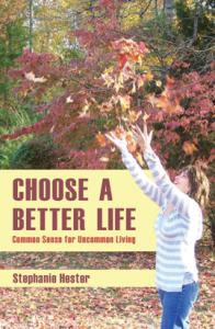 Choose A Better Life by Stephanie Hester