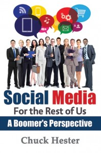 Social Media for the Rest of Us - A Boomer's Perspective by Chuck Hester